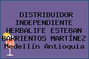 DISTRIBUIDOR INDEPENDIENTE HERBALIFE ESTEBAN BARRIENTOS MARTÍNEZ Medellín Antioquia