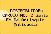 DISTRIBUIDORA CAROLO NO. 2 Santa Fe De Antioquia Antioquia
