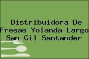 Distribuidora De Fresas Yolanda Largo San Gil Santander