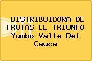 DISTRIBUIDORA DE FRUTAS EL TRIUNFO Yumbo Valle Del Cauca