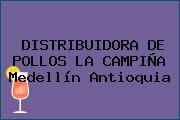 DISTRIBUIDORA DE POLLOS LA CAMPIÑA Medellín Antioquia