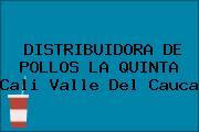 DISTRIBUIDORA DE POLLOS LA QUINTA Cali Valle Del Cauca