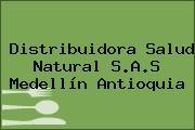 Distribuidora Salud Natural S.A.S Medellín Antioquia