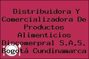 Distribuidora Y Comercializadora De Productos Alimenticios Discomerpral S.A.S. Bogotá Cundinamarca