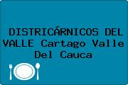 DISTRICÁRNICOS DEL VALLE Cartago Valle Del Cauca