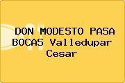 DON MODESTO PASA BOCAS Valledupar Cesar