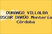 DURANGO VILLALBA OSCAR DARÚO Montería Córdoba