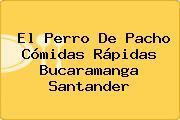 El Perro De Pacho Cómidas Rápidas Bucaramanga Santander