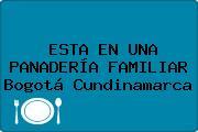 ESTA EN UNA PANADERÍA FAMILIAR Bogotá Cundinamarca