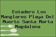 Estadero Los Manglares Playa Del Muerto Santa Marta Magdalena