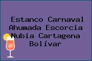 Estanco Carnaval Ahumada Escorcia Nubia Cartagena Bolívar