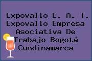 Expovallo E. A. T. Expovallo Empresa Asociativa De Trabajo Bogotá Cundinamarca