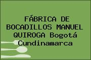 FÁBRICA DE BOCADILLOS MANUEL QUIROGA Bogotá Cundinamarca