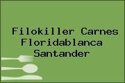Filokiller Carnes Floridablanca Santander