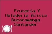 Frutería Y Heladería Alicia Bucaramanga Santander