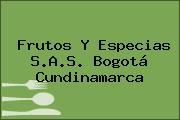 Frutos Y Especias S.A.S. Bogotá Cundinamarca