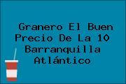 Granero El Buen Precio De La 10 Barranquilla Atlántico