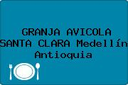 GRANJA AVICOLA SANTA CLARA Medellín Antioquia