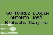 GUTIÕRREZ LEGUIA ANTONIO JOSÕ Riohacha Guajira