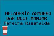 HELADERÍA ASADERO BAR BEST MANJAR Pereira Risaralda