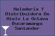Heladería Y Distribuidora De Hielo La Octava Bucaramanga Santander