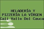 HELADERÍA Y PIZZERÍA LA VÍRGEN Cali Valle Del Cauca