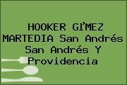 HOOKER GµMEZ MARTEDIA San Andrés San Andrés Y Providencia