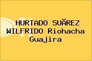 HURTADO SUÃREZ WILFRIDO Riohacha Guajira