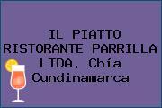 IL PIATTO RISTORANTE PARRILLA LTDA. Chía Cundinamarca