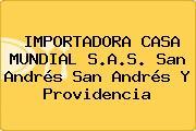 IMPORTADORA CASA MUNDIAL S.A.S. San Andrés San Andrés Y Providencia