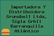 Importadora Y Distribuidora Grunsbell Ltda. Sigla Grbll Barranquilla Atlántico