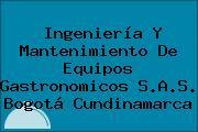 Ingeniería Y Mantenimiento De Equipos Gastronomicos S.A.S. Bogotá Cundinamarca