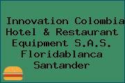 Innovation Colombia Hotel & Restaurant Equipment S.A.S. Floridablanca Santander
