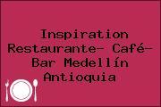 Inspiration Restaurante- Café- Bar Medellín Antioquia
