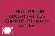 INSTITUCION EDUCATIVA LOS CHANCOS Riosucio Caldas