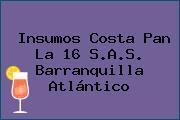 Insumos Costa Pan La 16 S.A.S. Barranquilla Atlántico