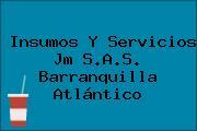 Insumos Y Servicios Jm S.A.S. Barranquilla Atlántico