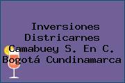 Inversiones Districarnes Camabuey S. En C. Bogotá Cundinamarca