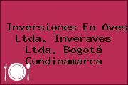 Inversiones En Aves Ltda. Inveraves Ltda. Bogotá Cundinamarca
