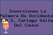 Inversiones La Palmera De Occidente S.A.S. Cartago Valle Del Cauca