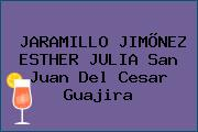 JARAMILLO JIMÕNEZ ESTHER JULIA San Juan Del Cesar Guajira