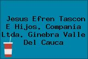 Jesus Efren Tascon E Hijos. Compania Ltda. Ginebra Valle Del Cauca