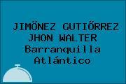 JIMÕNEZ GUTIÕRREZ JHON WALTER Barranquilla Atlántico