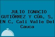 JULIO IGNACIO GUTIÕRREZ Y CÚA. S. EN C. Cali Valle Del Cauca