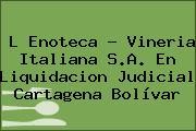 L Enoteca - Vineria Italiana S.A. En Liquidacion Judicial Cartagena Bolívar