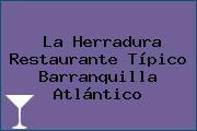 La Herradura Restaurante Típico Barranquilla Atlántico