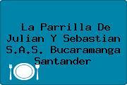 La Parrilla De Julian Y Sebastian S.A.S. Bucaramanga Santander