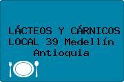 LÁCTEOS Y CÁRNICOS LOCAL 39 Medellín Antioquia