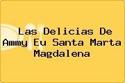 Las Delicias De Ammy Eu Santa Marta Magdalena
