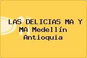 LAS DELICIAS MA Y MA Medellín Antioquia